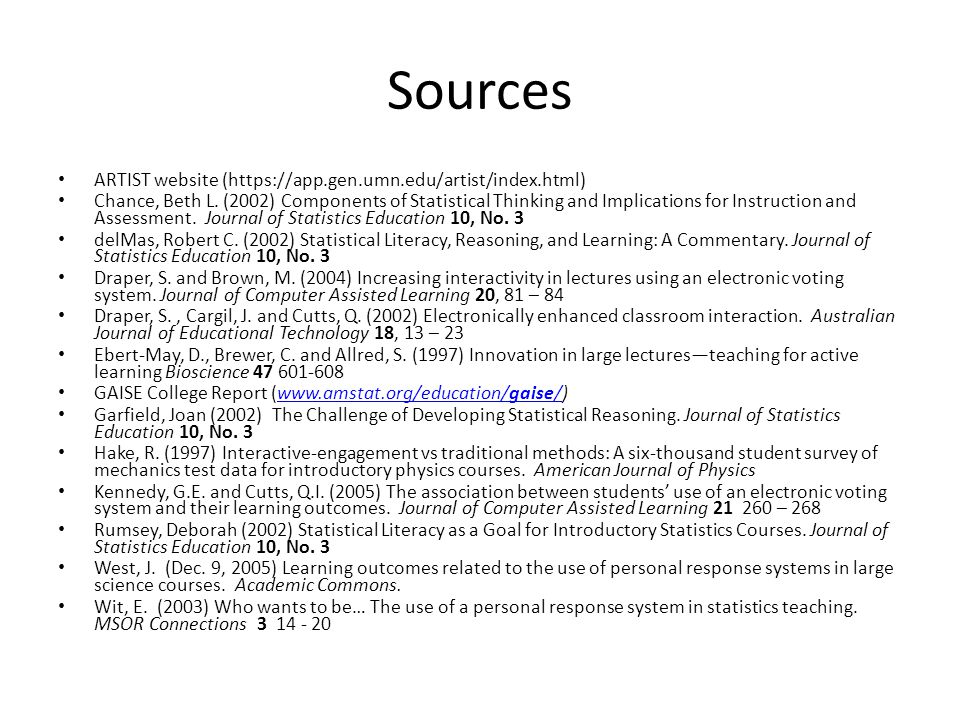 Sources ARTIST website (https://app.gen.umn.edu/artist/index.html) Chance, Beth L. (2002) Components of Statistical Thinking and Implications for Inst