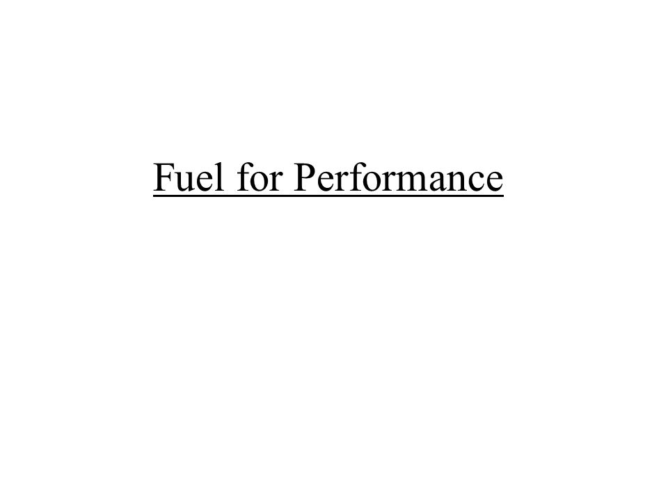Fuel for Performance