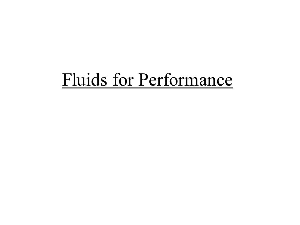 Fluids for Performance