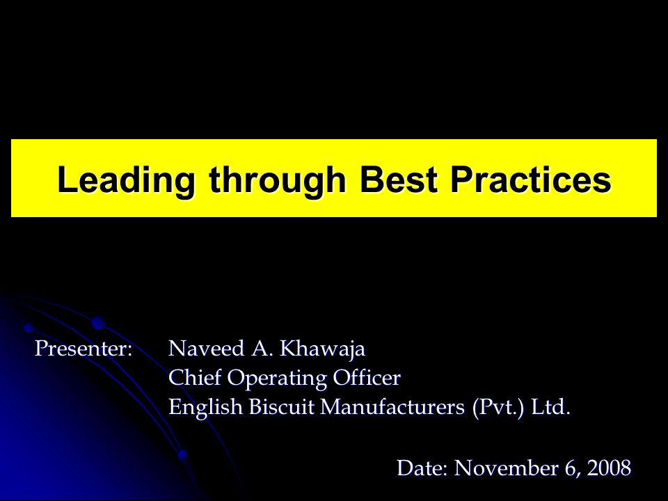 Presenter: Naveed A. Khawaja Chief Operating Officer Chief Operating Officer English Biscuit Manufacturers (Pvt.) Ltd. English Biscuit Manufacturers (