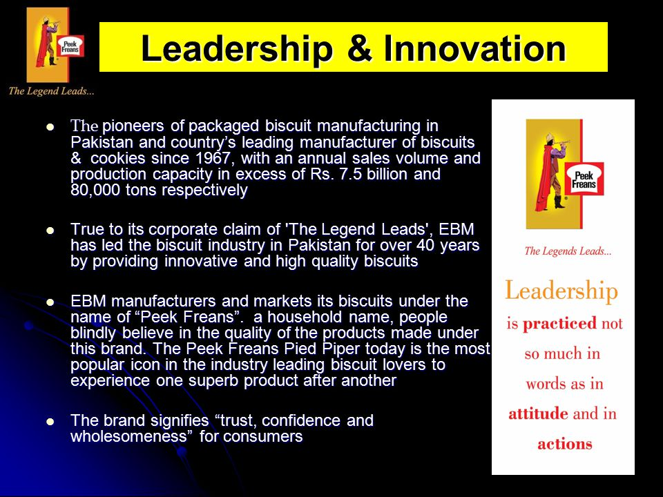 Leadership & Innovation The pioneers of packaged biscuit manufacturing in Pakistan and country's leading manufacturer of biscuits & cookies since 1967