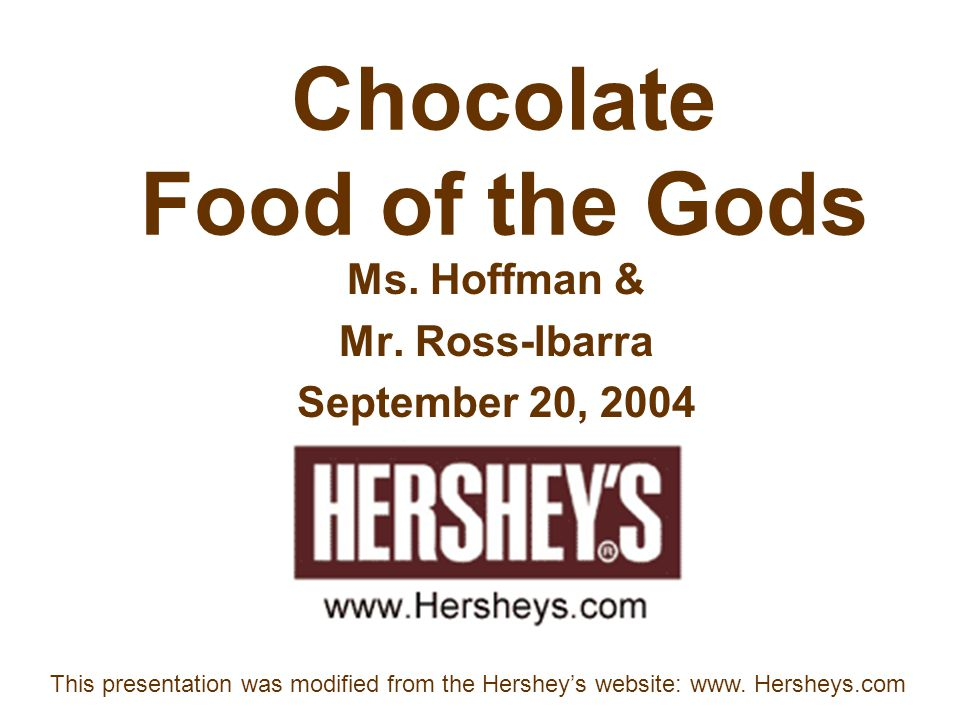 Chocolate Food of the Gods Ms. Hoffman & Mr.