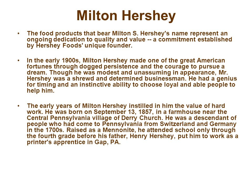 Milton Hershey The food products that bear Milton S.