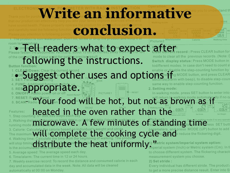 Write an informative conclusion. Tell readers what to expect after following the instructions.
