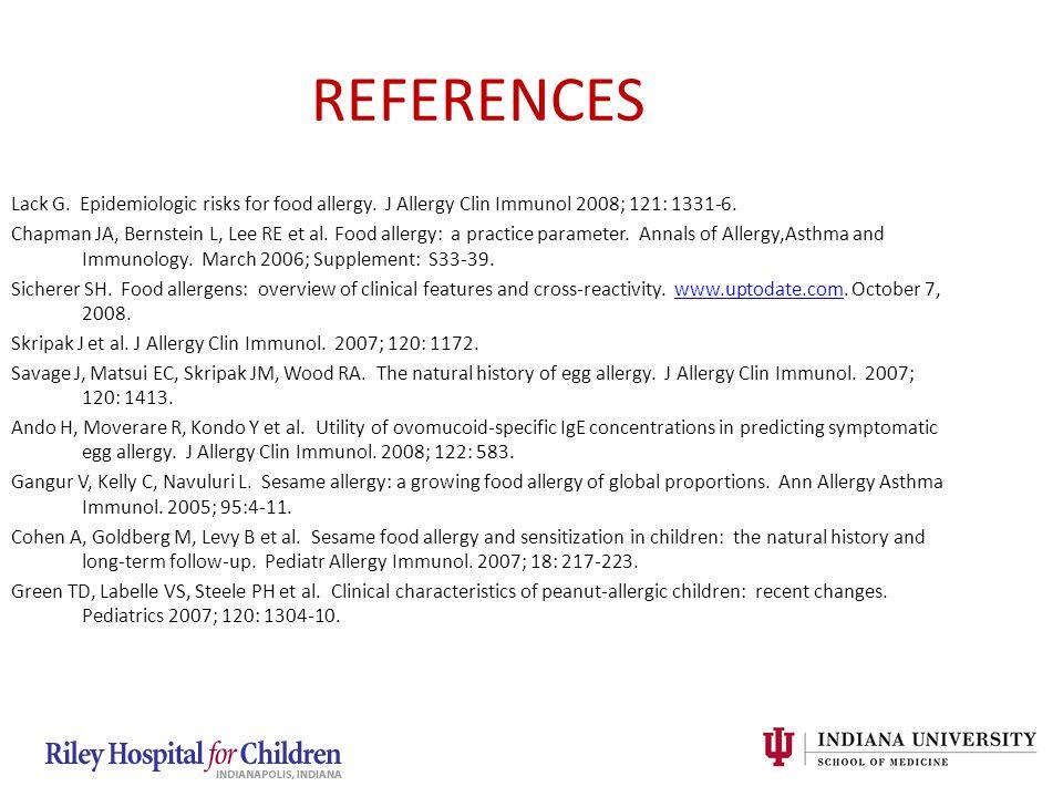 REFERENCES Lack G. Epidemiologic risks for food allergy.