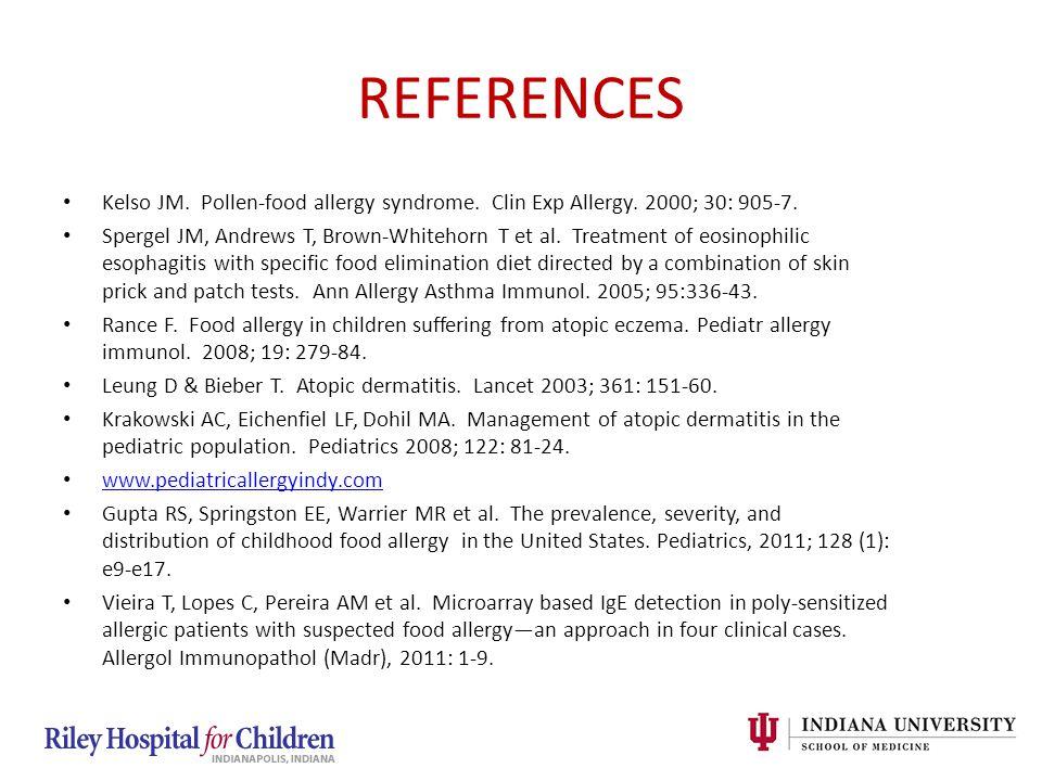 REFERENCES Kelso JM. Pollen-food allergy syndrome.