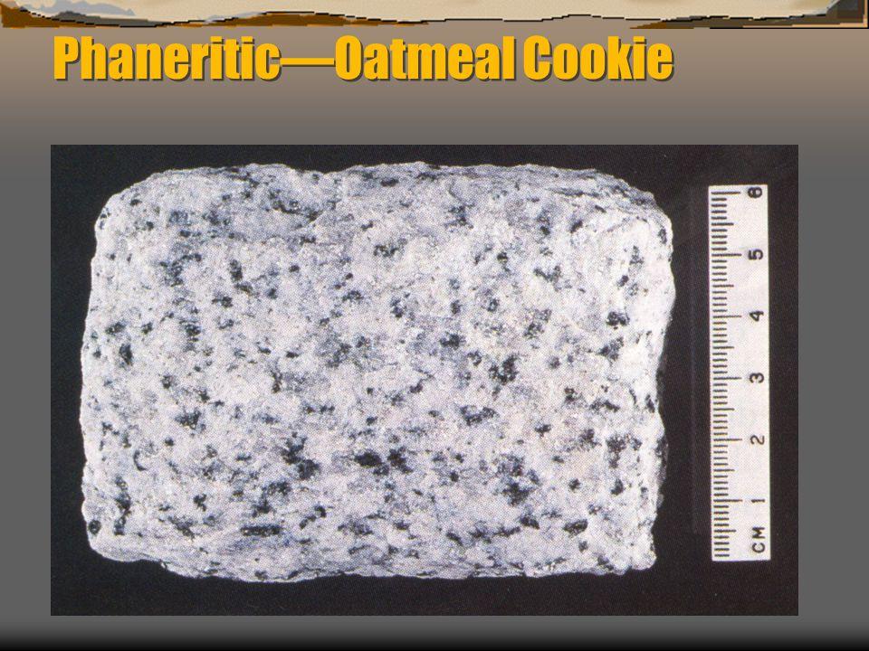Phaneritic—Oatmeal Cookie