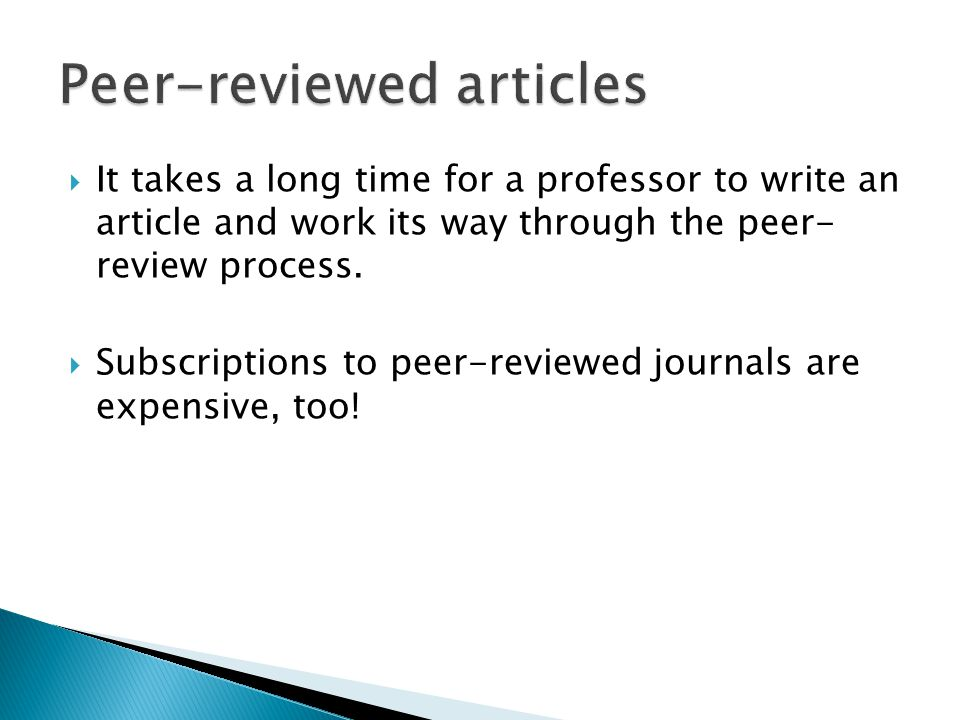  It takes a long time for a professor to write an article and work its way through the peer- review process.