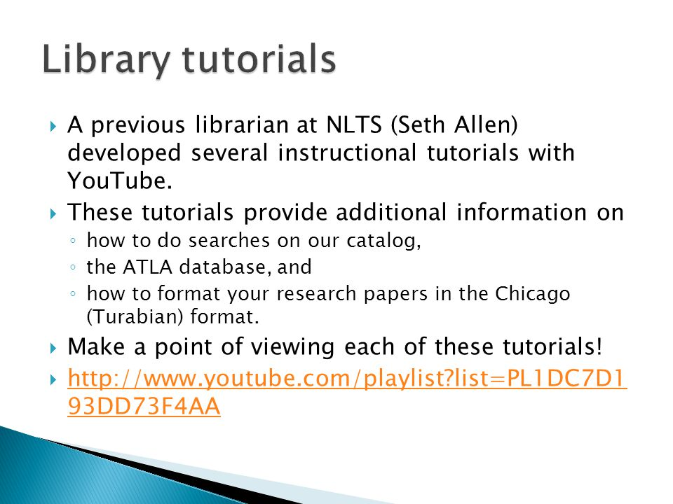  A previous librarian at NLTS (Seth Allen) developed several instructional tutorials with YouTube.