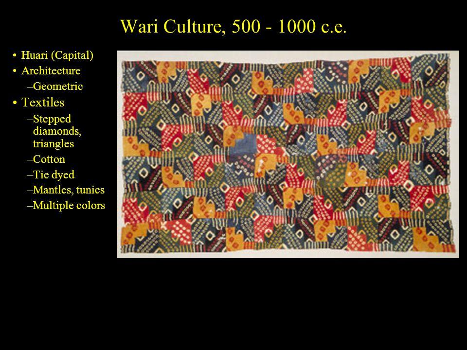 Wari Culture, 500 - 1000 c.e.