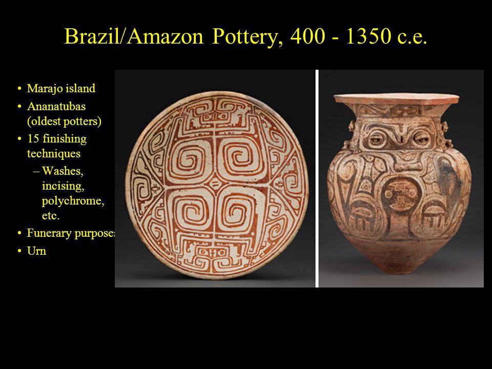 Brazil/Amazon Pottery, 400 - 1350 c.e.