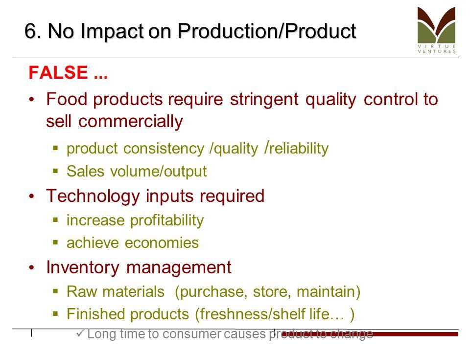 6. No Impact on Production/Product FALSE...