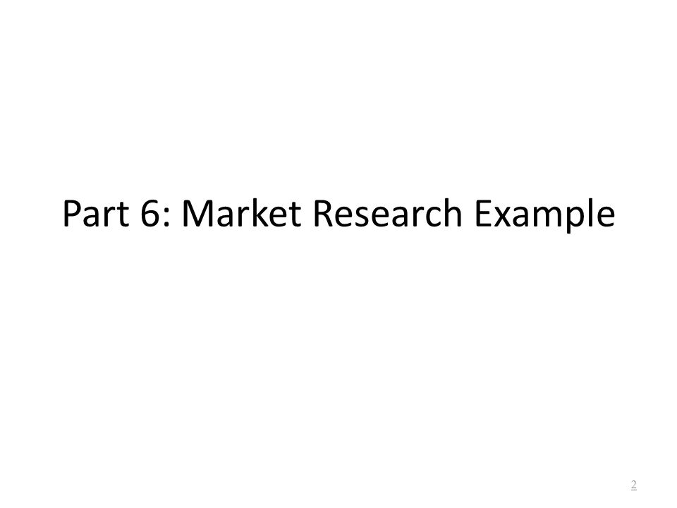 Part 6: Market Research Example 2