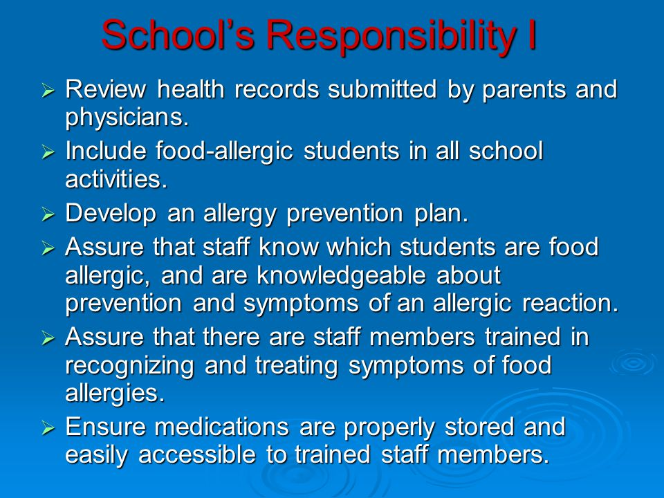 School's Responsibility I  Review health records submitted by parents and physicians.