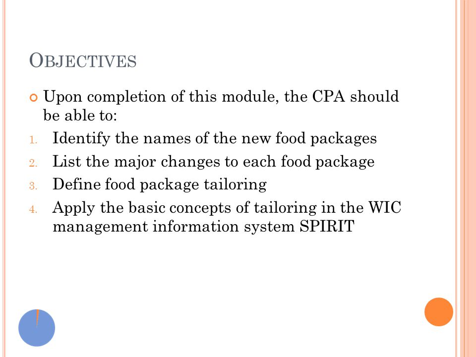 O BJECTIVES Upon completion of this module, the CPA should be able to: 1.