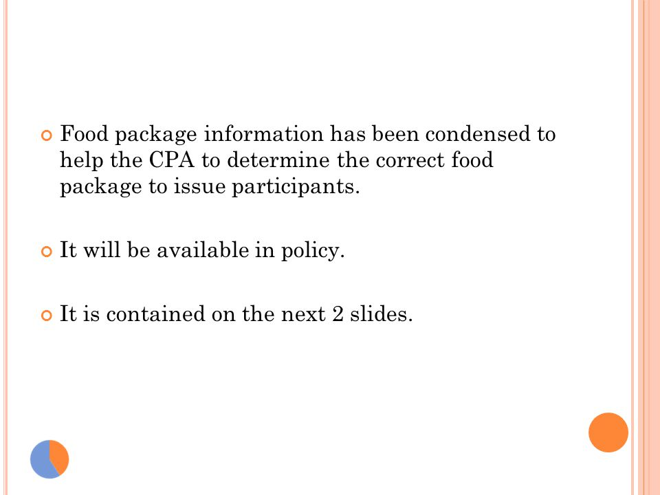 Food package information has been condensed to help the CPA to determine the correct food package to issue participants.