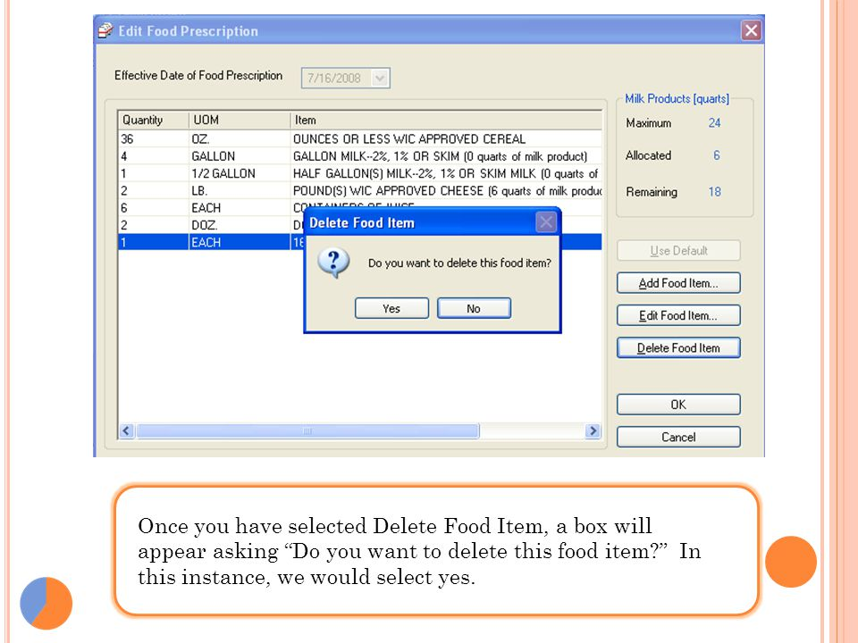 Once you have selected Delete Food Item, a box will appear asking Do you want to delete this food item In this instance, we would select yes.