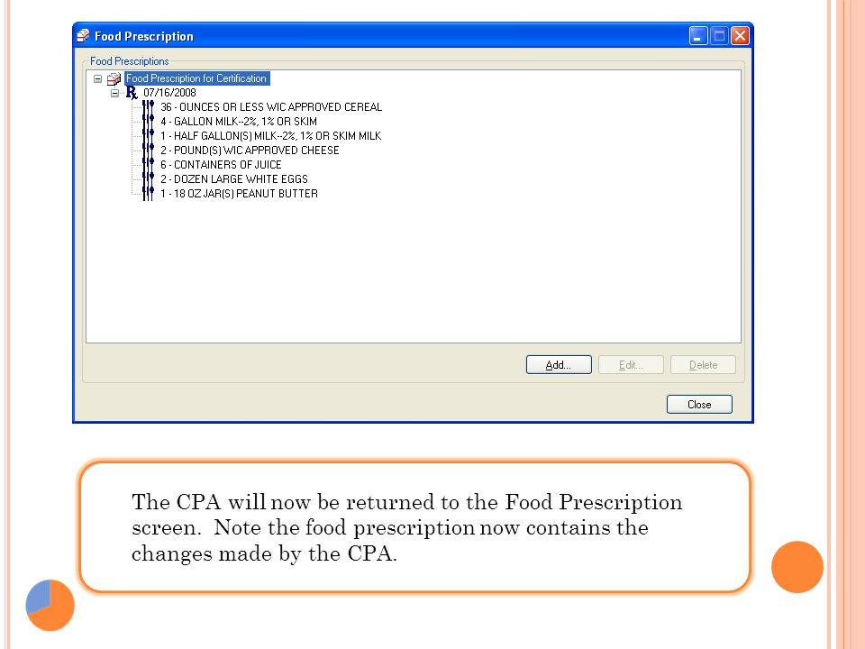 The CPA will now be returned to the Food Prescription screen. Note the food prescription now contains the changes made by the CPA.