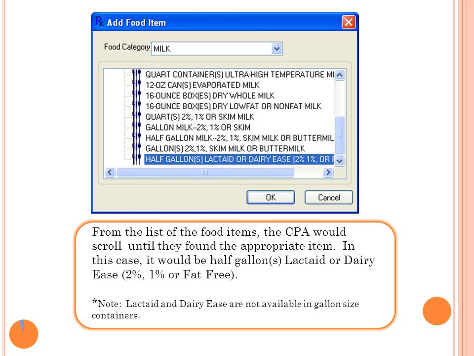 From the list of the food items, the CPA would scroll until they found the appropriate item. In this case, it would be half gallon(s) Lactaid or Dairy