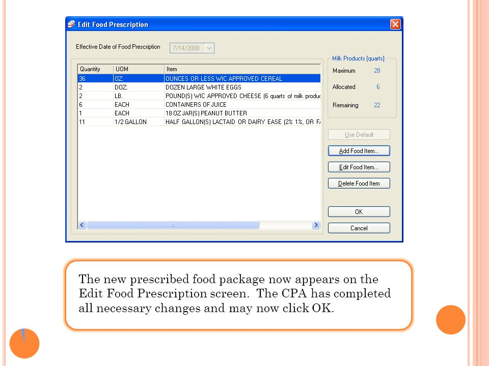 The new prescribed food package now appears on the Edit Food Prescription screen. The CPA has completed all necessary changes and may now click OK.