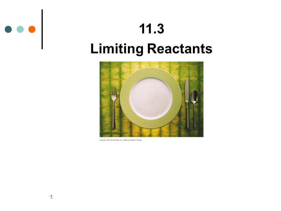 1 11.3 Limiting Reactants