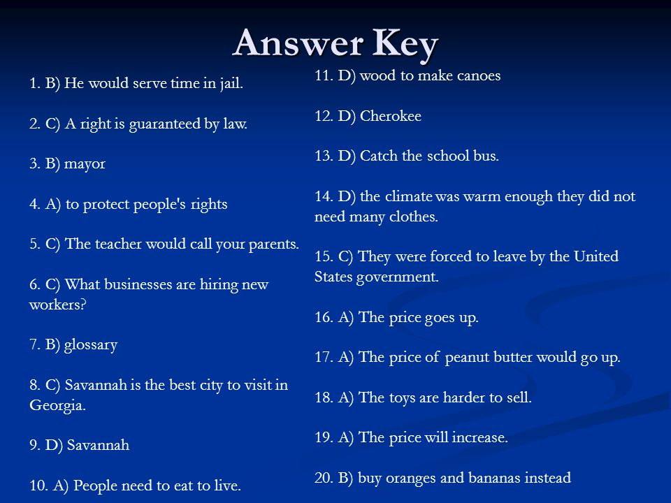 Answer Key 1. B) He would serve time in jail. 2.