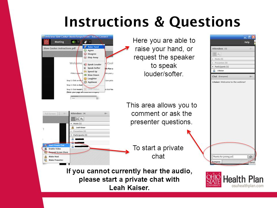 Instructions & Questions Here you are able to raise your hand, or request the speaker to speak louder/softer.