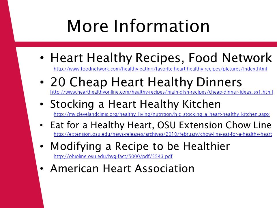 More Information Heart Healthy Recipes, Food Network http://www.foodnetwork.com/healthy-eating/favorite-heart-healthy-recipes/pictures/index.html 20 C