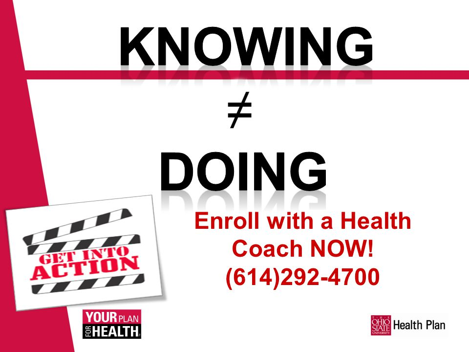 Enroll with a Health Coach NOW! (614)292-4700