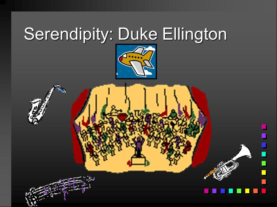 Serendipity: Duke Ellington