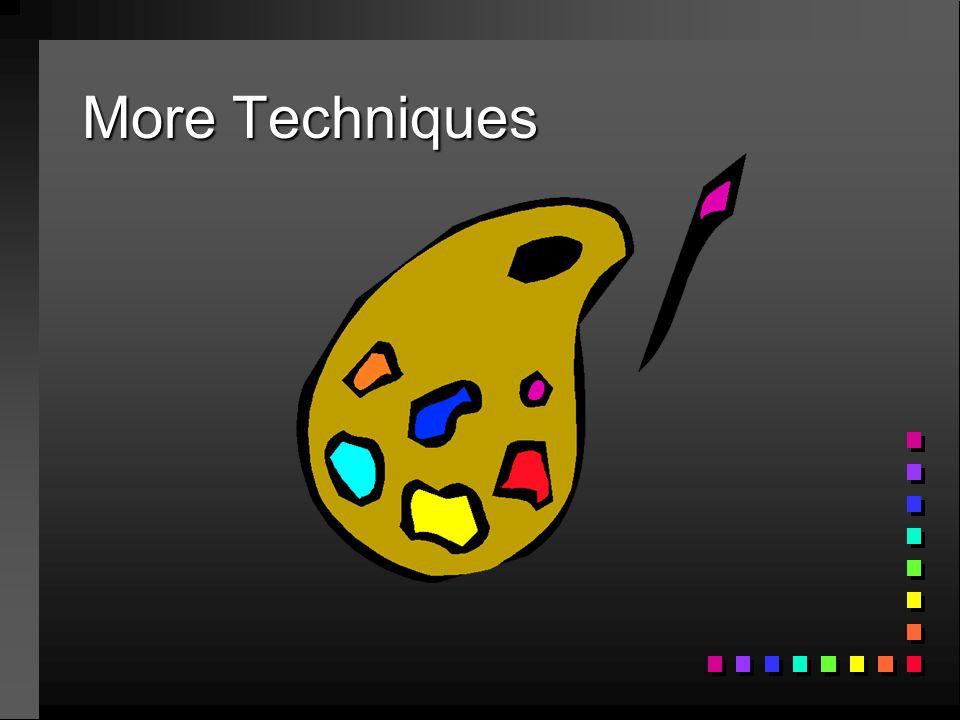 More Techniques