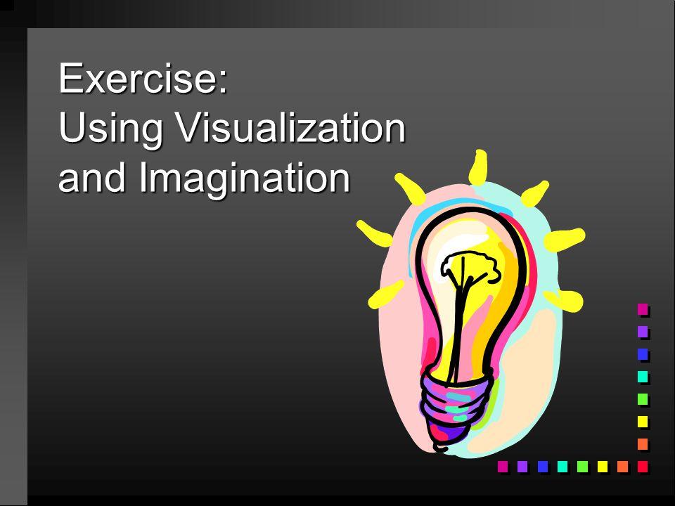 Exercise: Using Visualization and Imagination