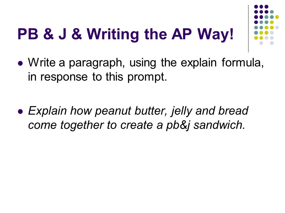 PB & J & Writing the AP Way.
