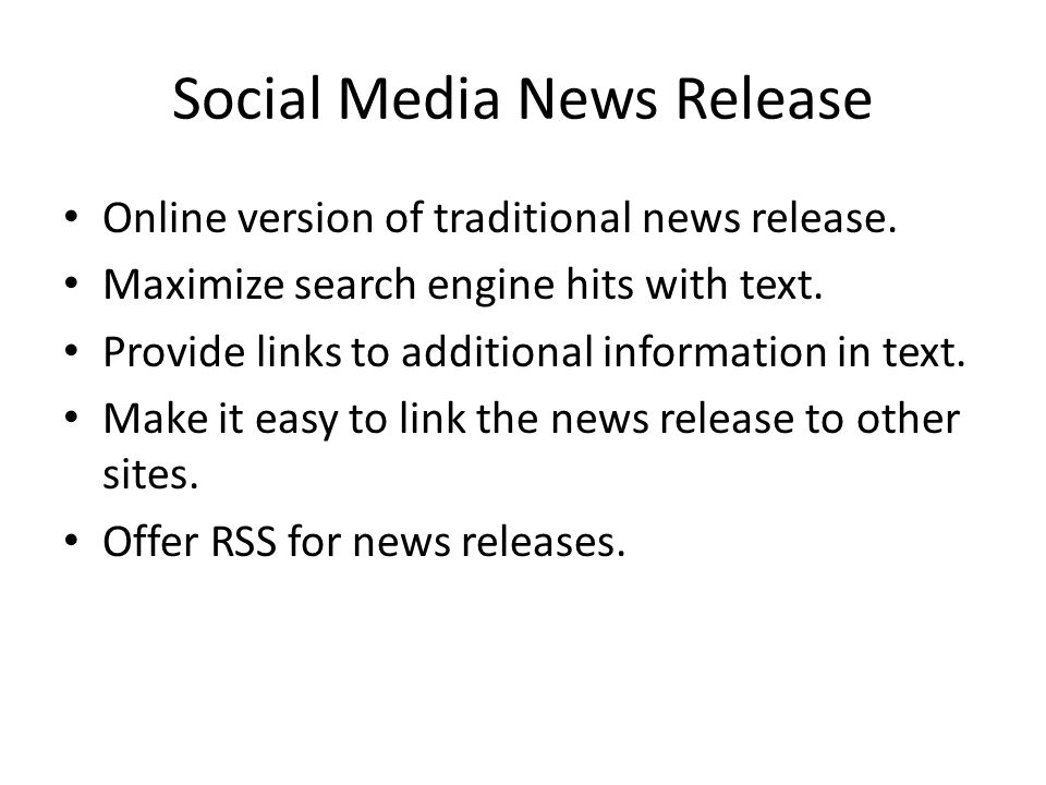 Social Media News Release Online version of traditional news release.