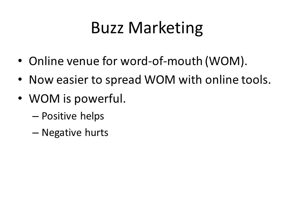 Buzz Marketing Online venue for word-of-mouth (WOM).
