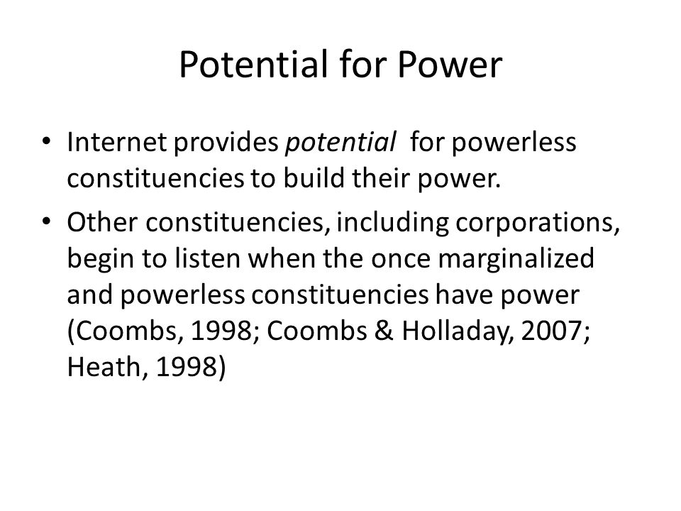 Potential for Power Internet provides potential for powerless constituencies to build their power.