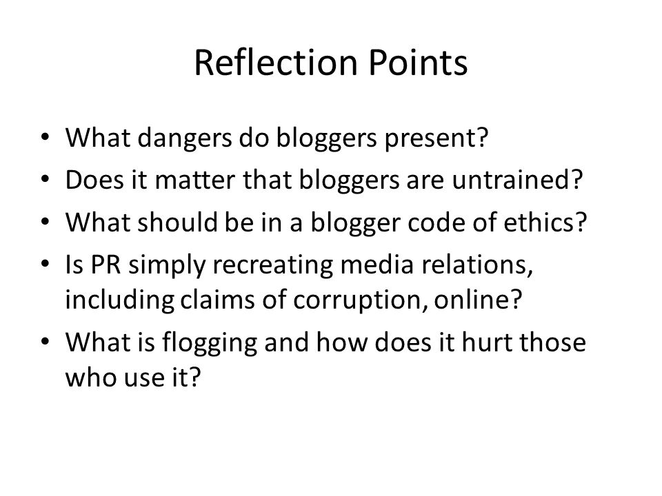 Reflection Points What dangers do bloggers present.