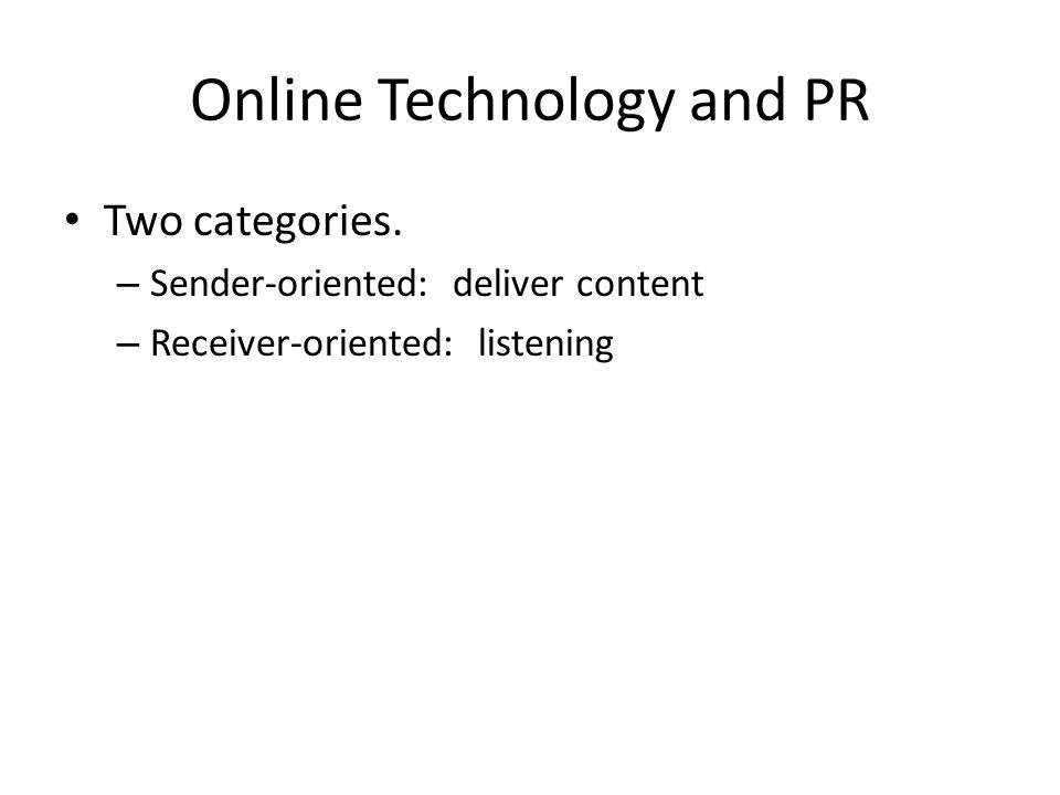 Online Technology and PR Two categories.