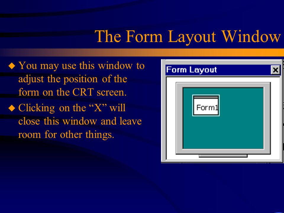 """u You may use this window to adjust the position of the form on the CRT screen. u Clicking on the """"X"""" will close this window and leave room for other"""