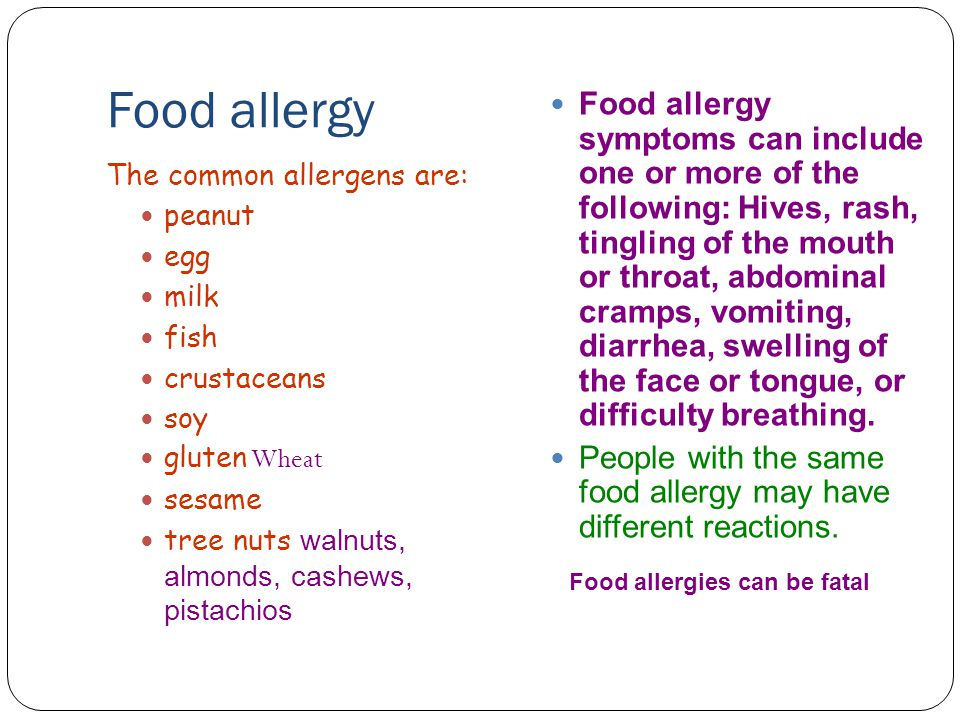 Food allergy The common allergens are: peanut egg milk fish crustaceans soy gluten Wheat sesame tree nuts walnuts, almonds, cashews, pistachios Food a