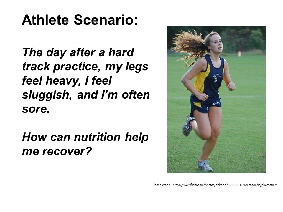 Athlete Scenario: The day after a hard track practice, my legs feel heavy, I feel sluggish, and I'm often sore. How can nutrition help me recover? Pho