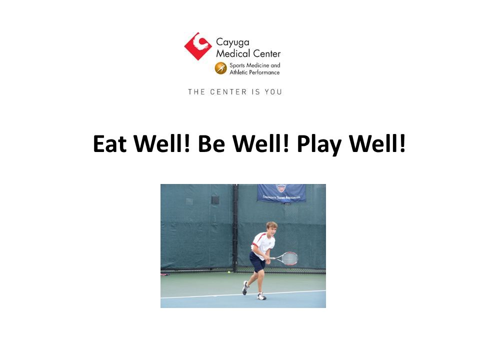 Eat Well! Be Well! Play Well!