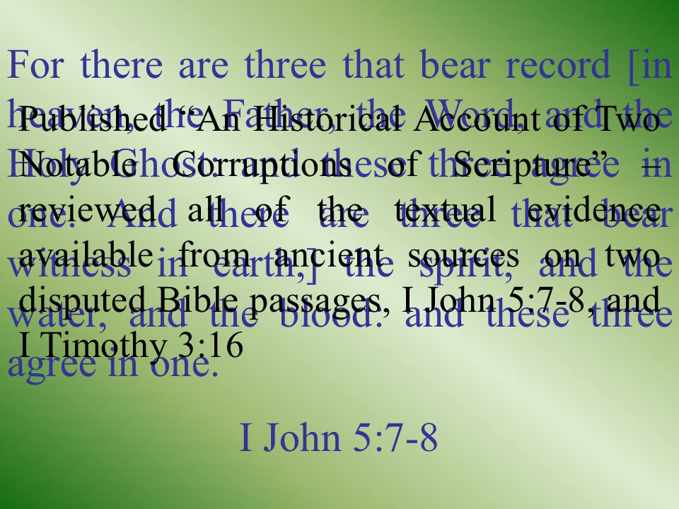 For there are three that bear record [in heaven, the Father, the Word, and the Holy Ghost: and these three agree in one.
