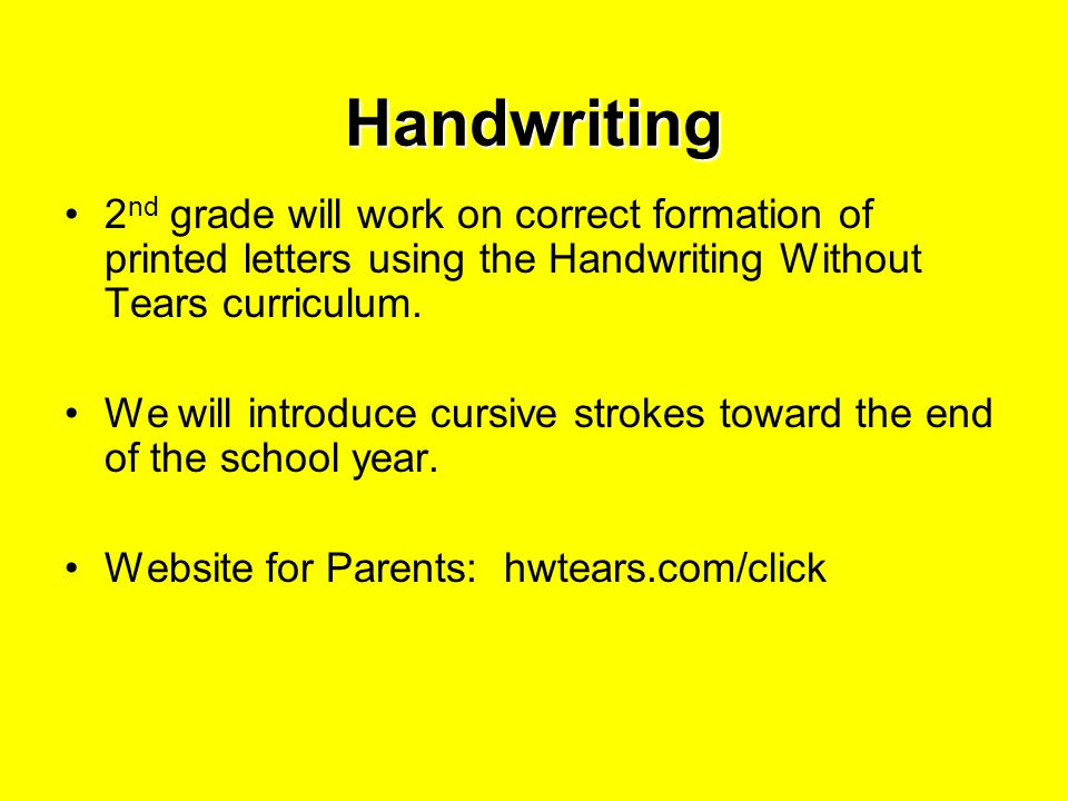 Handwriting 2 nd grade will work on correct formation of printed letters using the Handwriting Without Tears curriculum.