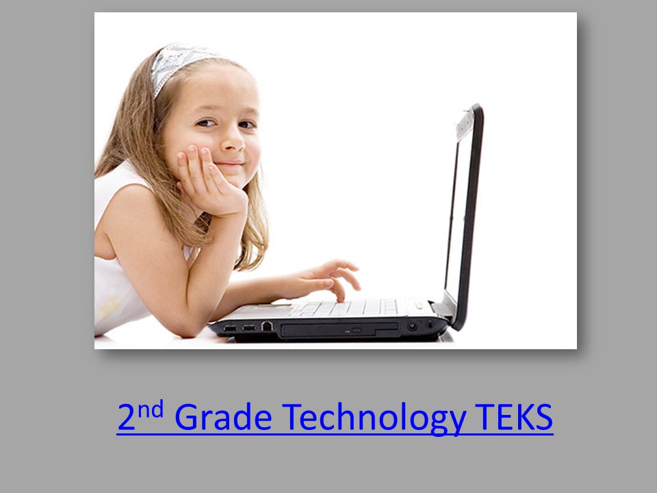 2 nd Grade Technology TEKS