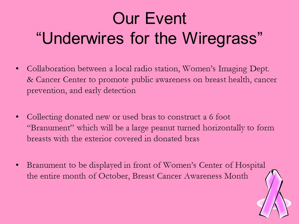 Our Event Underwires for the Wiregrass Collaboration between a local radio station, Women's Imaging Dept.