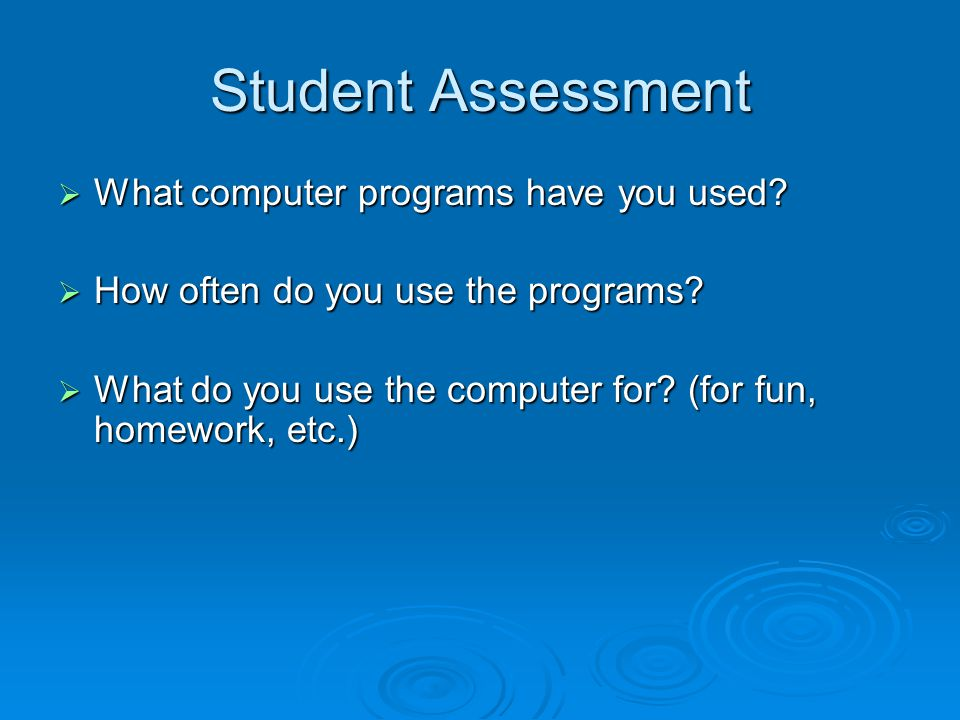 Student Assessment  Name:  Age:  Have you ever worked with computers before.