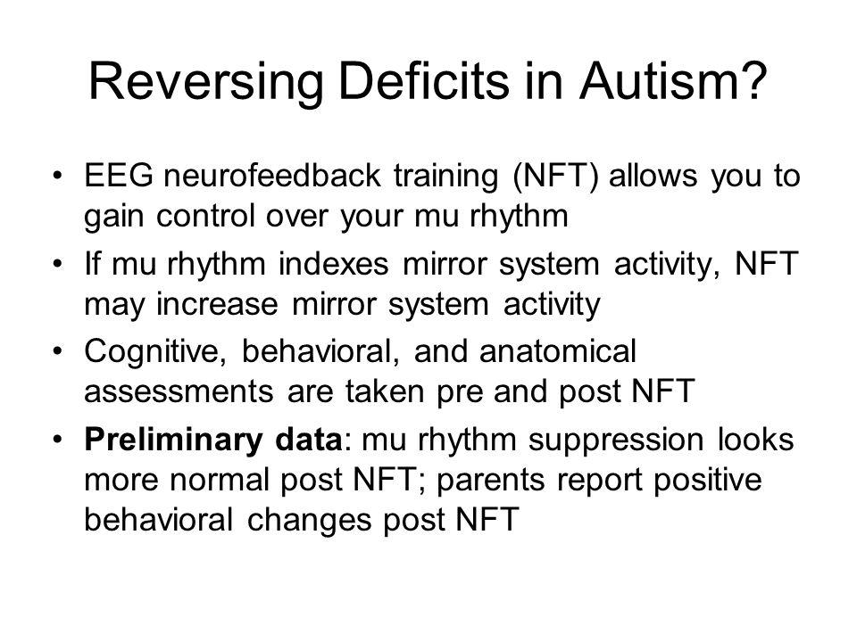 Reversing Deficits in Autism.