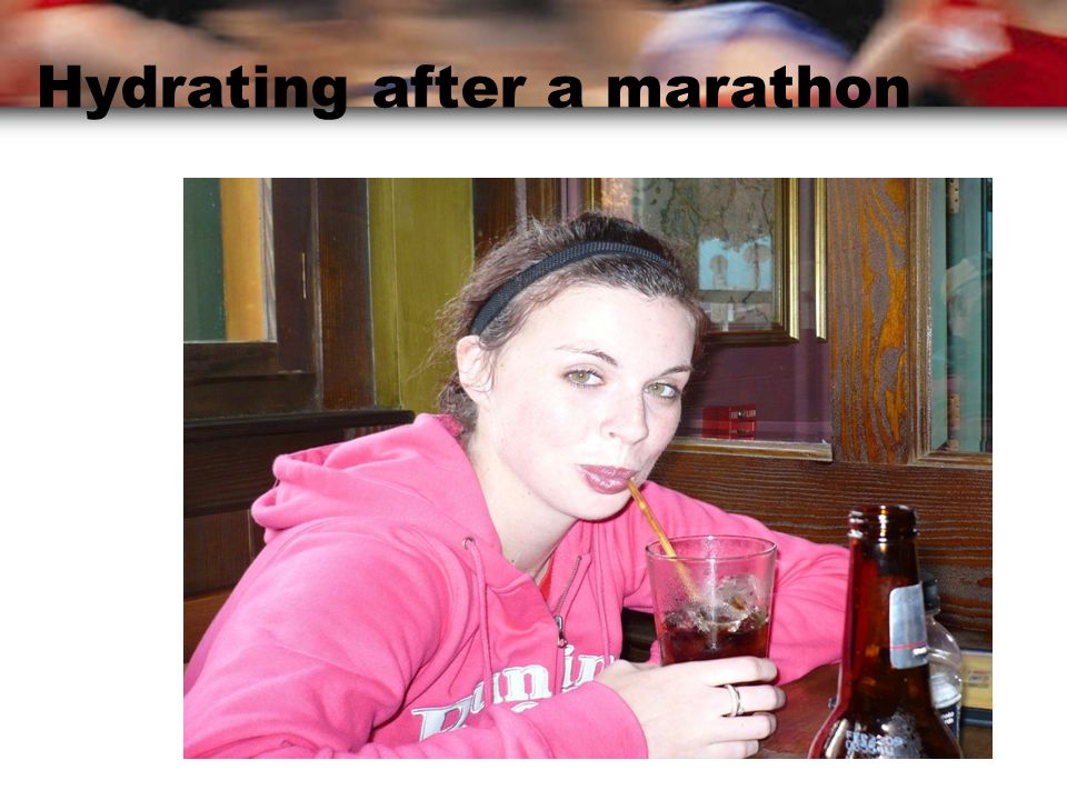 Hydrating after a marathon