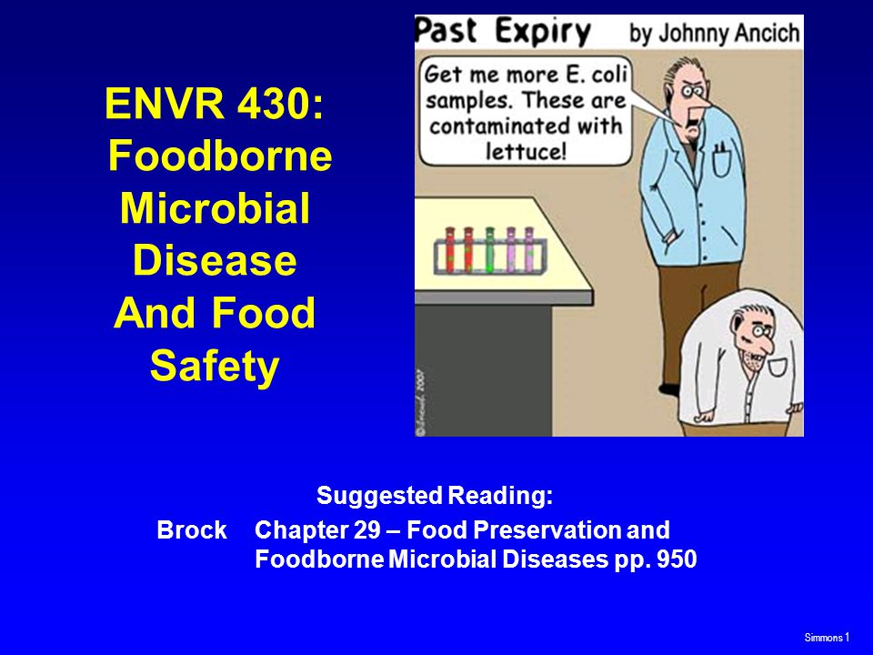Simmons 12 OUTBREAKS n = 2,751 CASES n = 86,058 => 29 deaths: 28 confirmed, 1 unknown etiology Number Of Reported Foodborne Disease Outbreaks, Cases, And Deaths, By Etiology, United States (Incl.